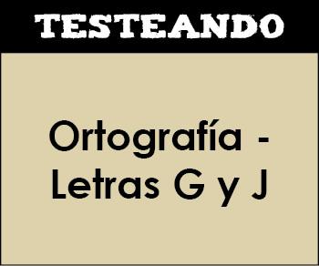 Ortografía - Letras G y J. 1º ESO - Lengua (Testeando)