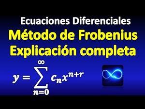 Método de Frobenius ¿Qué es? | Ecuaciones diferenciales