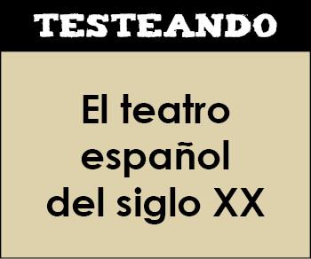 El teatro español del siglo XX. 2º Bachillerato - Literatura (Testeando)