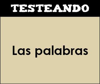 Las palabras. 1º Bachillerato - Lengua (Testeando)