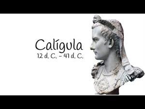 Emperador Calígula, la leyenda negra de Roma
