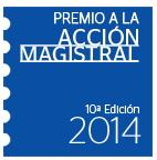 Premio a la Acción Magistral 2014: proyectos educativos que promueven los valores sociales