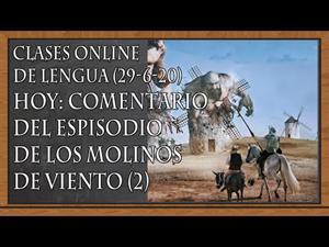 Comentario del episodio de los molinos de viento de Don Quijote. Parte 2