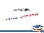 MORFOLOGÍA - LA PALABRA