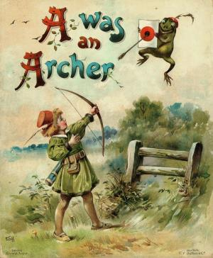 A was an archer (International Children's Digital Library)
