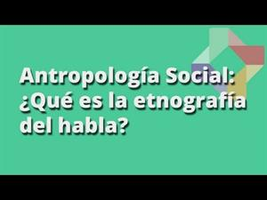 ¿Qué es la etnografía del habla?