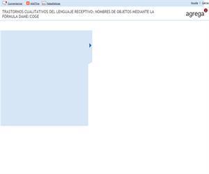 Trastornos cualitativos del lenguaje receptivo: nombres de objetos mediante la fórmula dame/coge (Proyecto Agrega)