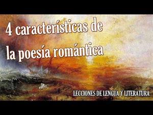 4 CARACTERÍSTICAS DE LA POESÍA ROMÁNTICA
