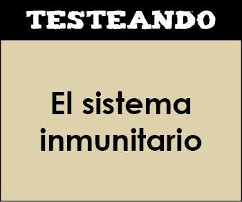 El sistema inmunitario. 2º Bachillerato - Biología (Testeando)