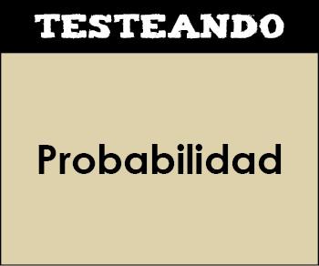 Probabilidad. 2º Bachillerato - Matemáticas (Testeando)