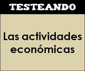 Las actividades económicas. 3º ESO - Geografía (Testeando)
