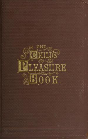 The child's pleasure book (International Children's Digital Library)