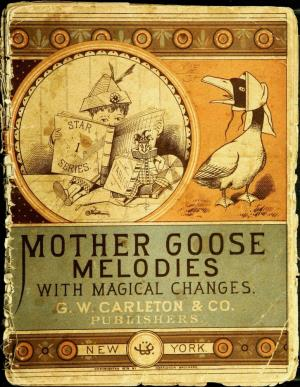 The old fashioned Mother Goose' melodies complete, with magic colored pictures (International Children's Digital Library)
