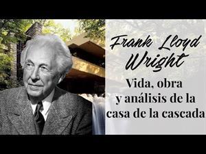 Frank Lloyd Wright y la casa de la cascada