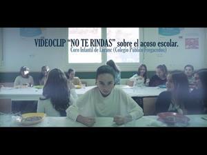 NO TE RINDAS. Videoclip sobre el acoso escolar