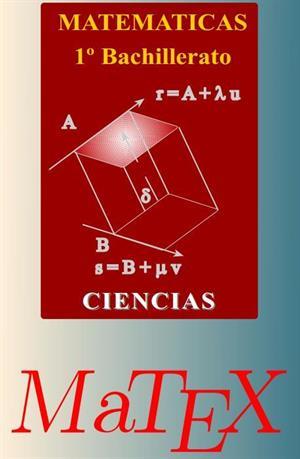Matemáticas para 1º de Bachillerato de Ciencias (MATEX)