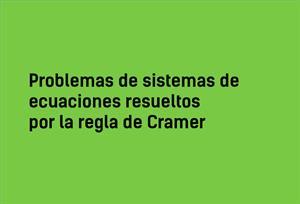 Problemas de sistemas de ecuaciones resueltos por Cramer