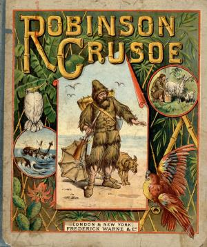 Robinson Crusoe, his life and adventures (International Children's Digital Library)