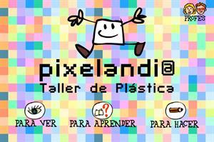 Pixelandi@: Taller de imagen (Educación Primaria)