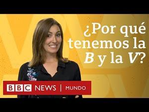 ¿Por qué tenemos la B y la V en español si suenan igual?