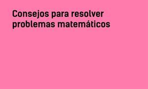 Consejos para resolver problemas matemáticos #YSTP