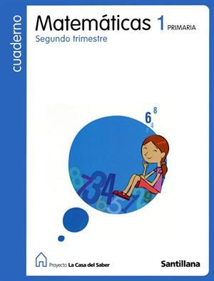 Cuaderno de Matemáticas 2 trimestre (1º Primaria). La casa del saber. Editorial Santillana