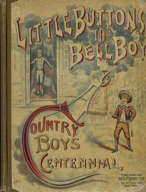 "A country boy's centennial and ""Little buttons"" (International Children's Digital Library)"