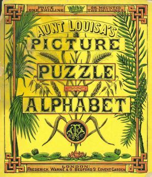 Aunt Louisa's picture puzzle alphabet (International Children's Digital Library)