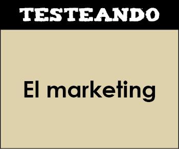 El marketing. 2º Bachillerato - Economía de la empresa (Testeando)