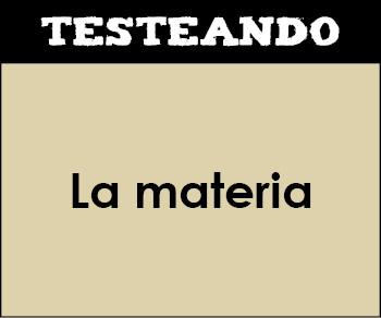 La materia. 3º ESO - Física y química (Testeando)
