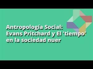 Evans Pritchard: El tiempo en la sociedad nuer