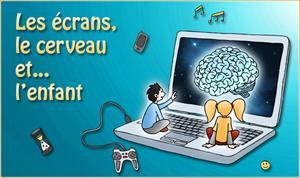 Les écrans, le cerveau… et l'enfant