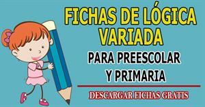 Fichas de Lógica Variada para Preescolar y Primaria