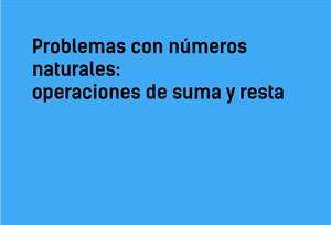 Problemas con números naturales: operaciones de suma y resta #YSTP