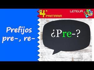 Vocabulario: Prefijos pre- y re-.