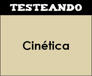 Cinética. 2º Bachillerato - Química (Testeando)