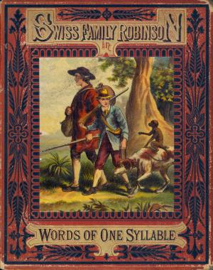 The Swiss family Robinson in words of one syllable (International Children's Digital Library)
