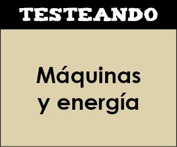 Máquinas y energía. 1º Primaria - Conocimiento del medio (Testeando)