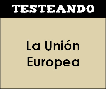 La Unión Europea. 1º Bachillerato - Historia del Mundo Contemporáneo (Testeando)