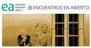 Encuentros en abierto. Asociación Educación Abierta