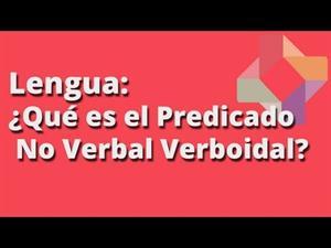 ¿Qué es el Predicado no verbal verboidal?
