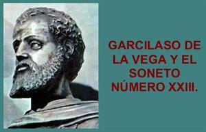 Garcilaso de la Vega y el soneto número XXIII