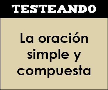 La oración simple y compuesta. 1º Bachillerato - Lengua (Testeando)