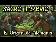 Sacro Imperio 1: El Origen de Alemania - De las tribus germánicas a Otón I