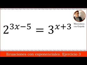 ECUACIONES CON EXPONENCIALES APLICANDO LOGARITMOS. EJEMPLO 3. Video 96