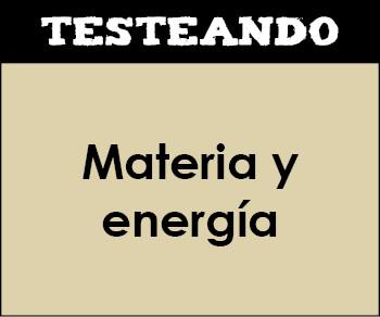 Materia y energía. 2º ESO - Ciencias de la Naturaleza (Testeando)