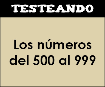Los números del 500 al 999. 2º Primaria - Matemáticas (Testeando)