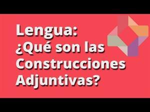 ¿Qué son las Construcciones Adjuntivas?