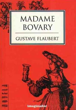 Gustave Flaubert. Madame Bovary (Educarchile)
