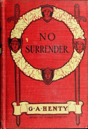 No surrender: a tale of the rising in La Vendee (International Children's Digital Library)